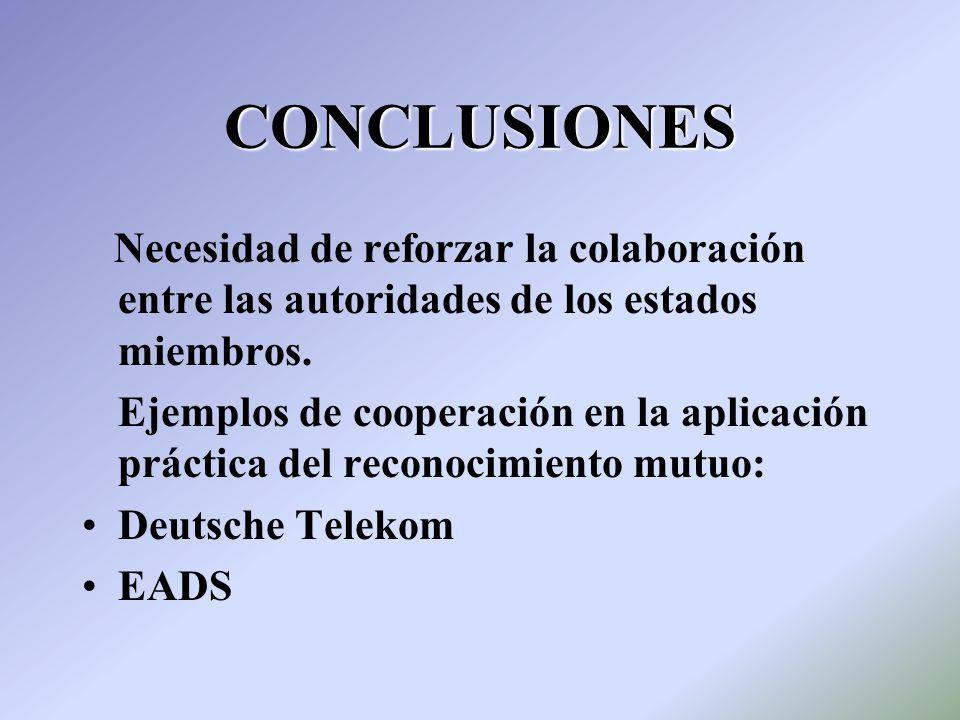 CONCLUSIONES Necesidad de reforzar la colaboración entre las autoridades de los estados miembros. Ejemplos de cooperación en la aplicación práctica de