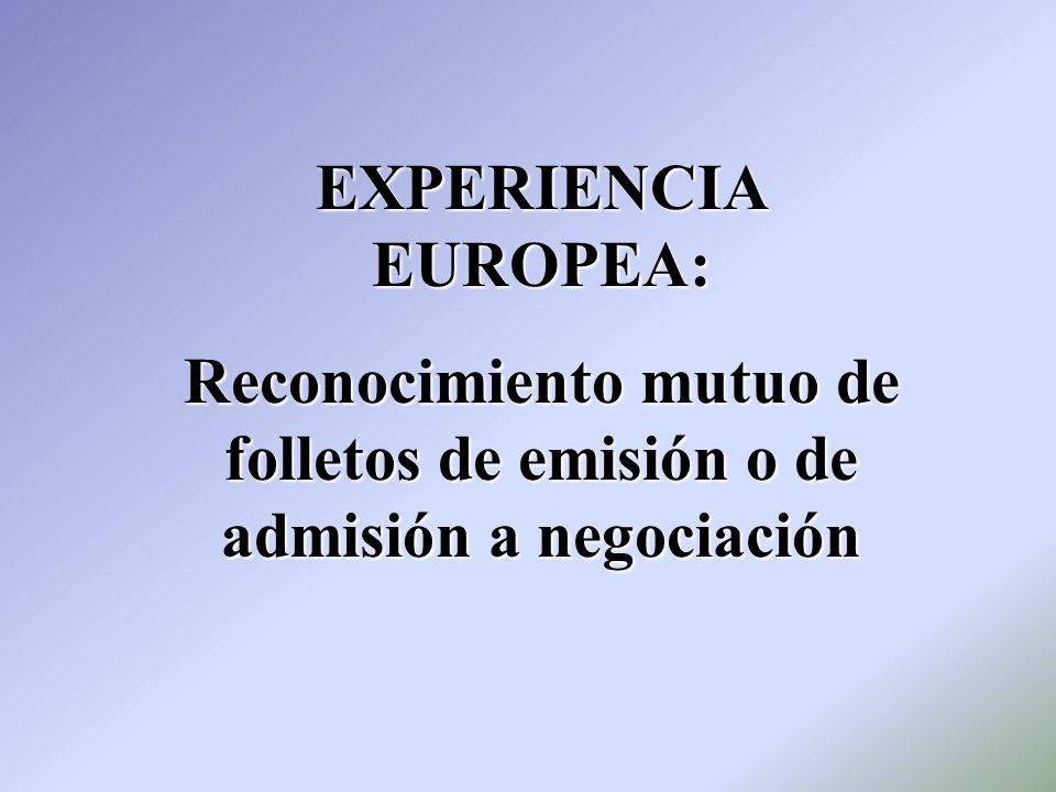 ASPECTOS SUSCEPTIBLES DE REFORMA (IV) Posibilidad de aplicar el reconocimiento mutuo a los folletos continuados Armonización de los principios contables que utilizan los emisores
