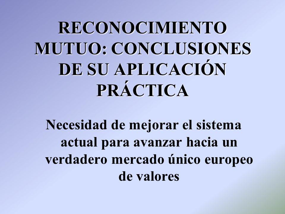 RECONOCIMIENTO MUTUO: CONCLUSIONES DE SU APLICACIÓN PRÁCTICA Necesidad de mejorar el sistema actual para avanzar hacia un verdadero mercado único euro