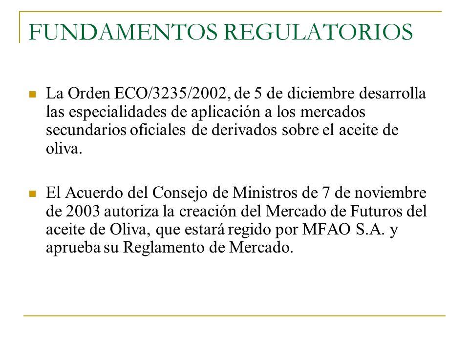 FUNDAMENTOS REGULATORIOS La Orden ECO/3235/2002, de 5 de diciembre desarrolla las especialidades de aplicación a los mercados secundarios oficiales de