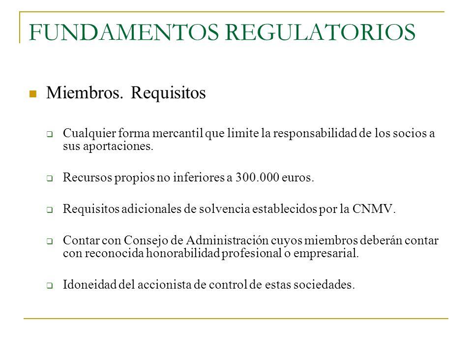 FUNDAMENTOS REGULATORIOS Miembros. Requisitos Cualquier forma mercantil que limite la responsabilidad de los socios a sus aportaciones. Recursos propi