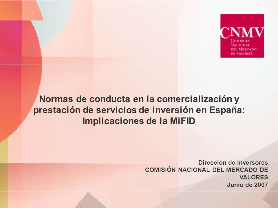 Normas de conducta en la comercialización y prestación de servicios de inversión en España: Implicaciones de la MiFID Dirección de Inversores COMISIÓN