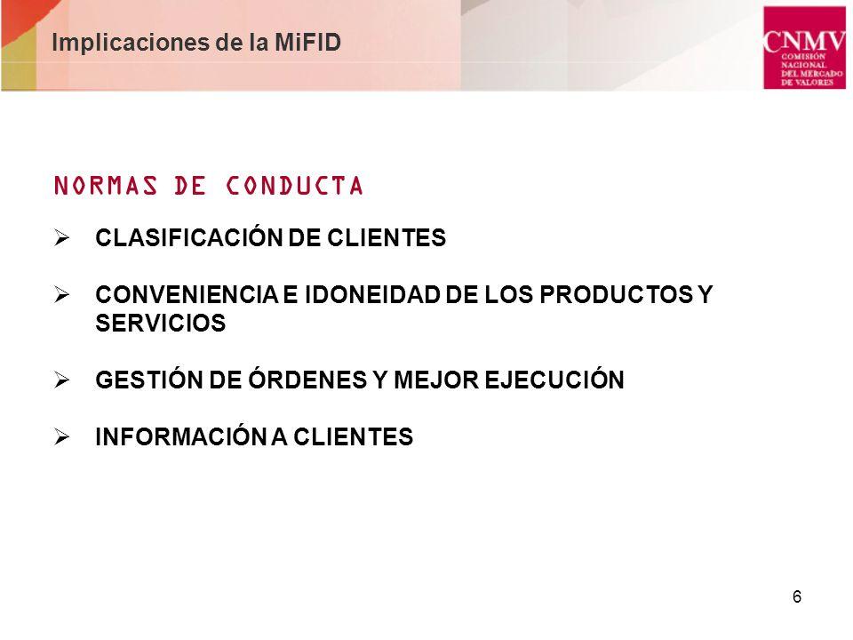7 Principios e impacto de la MiFID RELACIONES CON CLIENTES Clasificación de clientes.