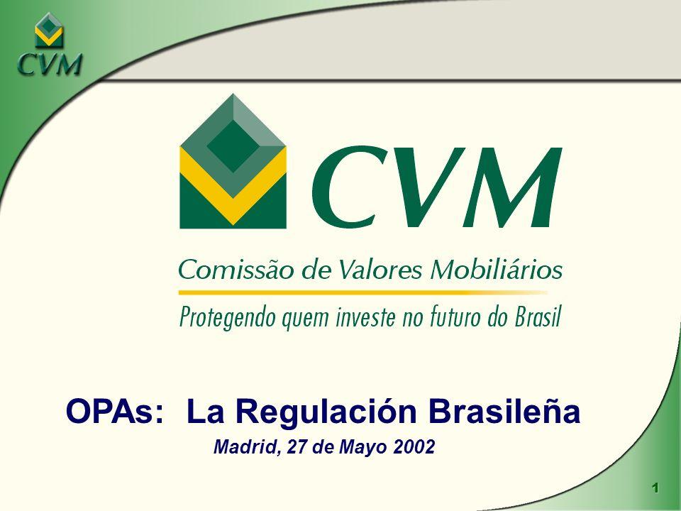1 OPAs: La Regulación Brasileña Madrid, 27 de Mayo 2002