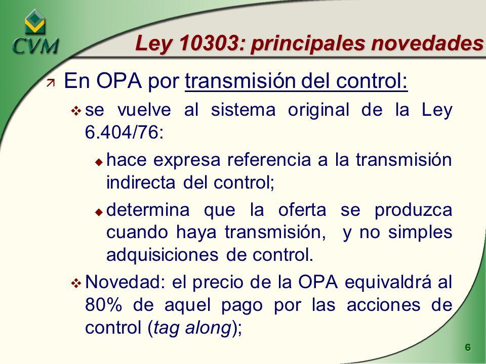 7 Instrucción de CVM n° 361 Ambito de aplicación ä La Instrucción 361 regula las Ofertas Públicas de Adquisición (OPA) de acciones; v OPA voluntaria es aquella realizada por decisión del ofertante; v OPA obligatoria es la que debe ser realizada, por imposición legal o reglamentaria.