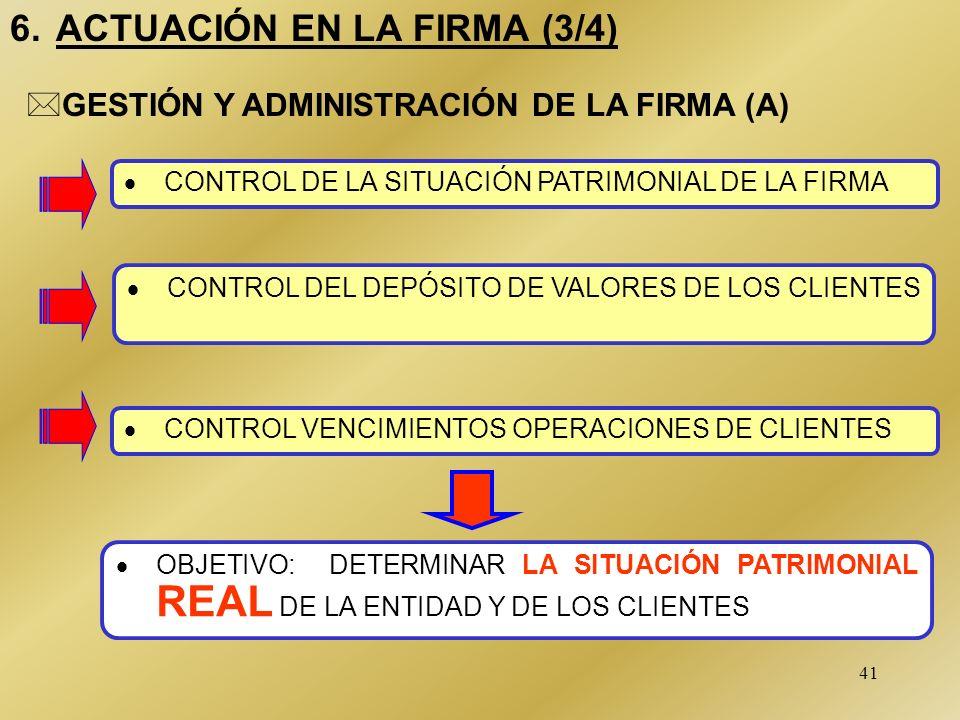 41 6. ACTUACIÓN EN LA FIRMA (3/4) CONTROL DE LA SITUACIÓN PATRIMONIAL DE LA FIRMA *GESTIÓN Y ADMINISTRACIÓN DE LA FIRMA (A) CONTROL DEL DEPÓSITO DE VA