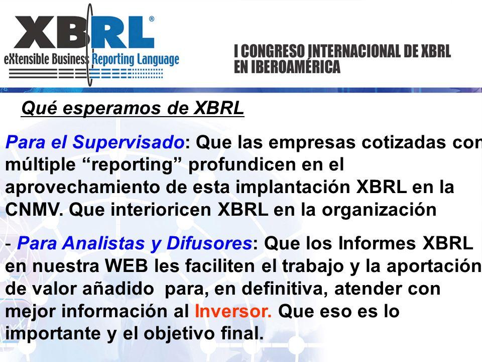 Qué esperamos de XBRL Para el Supervisado: Que las empresas cotizadas con múltiple reporting profundicen en el aprovechamiento de esta implantación XB