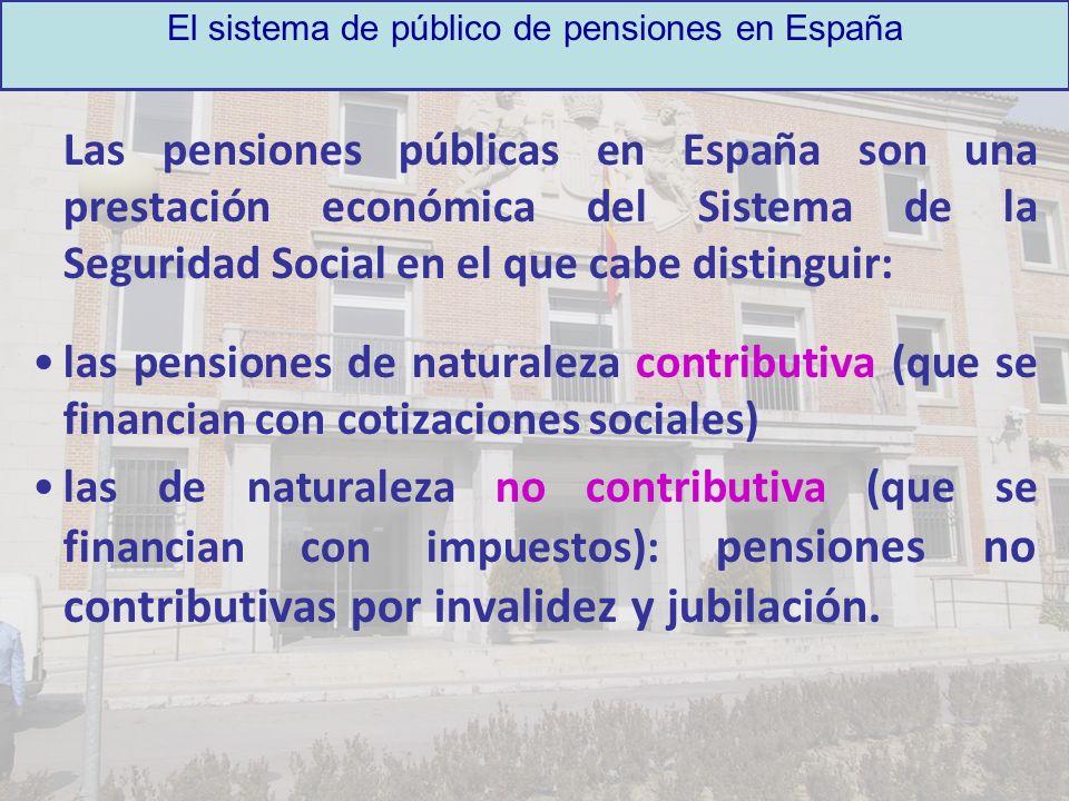 Las pensiones públicas en España son una prestación económica del Sistema de la Seguridad Social en el que cabe distinguir: las pensiones de naturalez