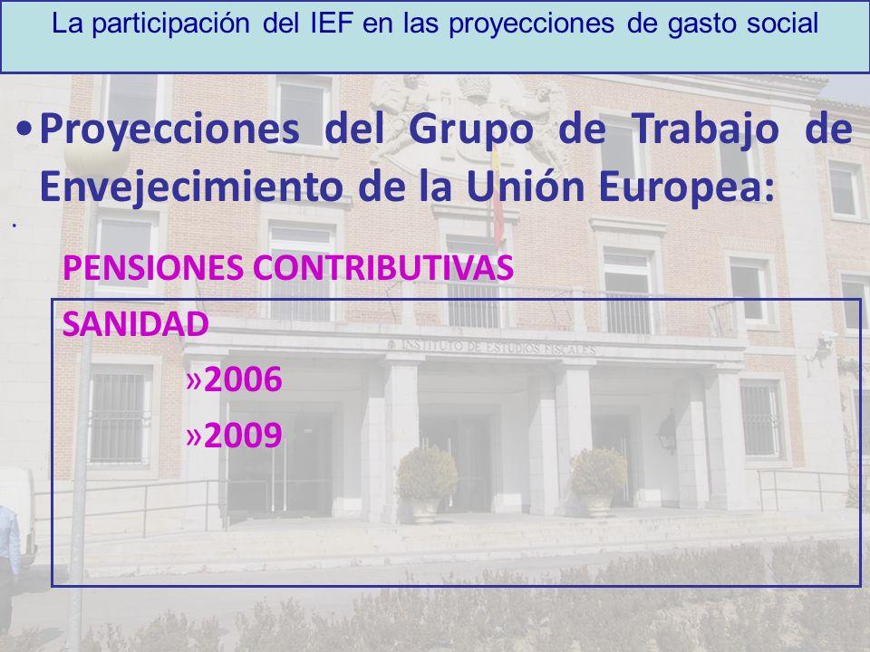 La participación del IEF en las proyecciones de gasto social Proyecciones del Grupo de Trabajo de Envejecimiento de la Unión Europea: PENSIONES CONTRI