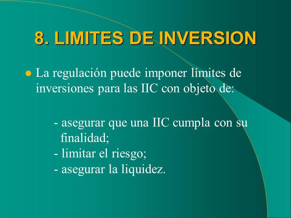 8. LIMITES DE INVERSION l La regulación puede imponer límites de inversiones para las IIC con objeto de: - asegurar que una IIC cumpla con su finalida