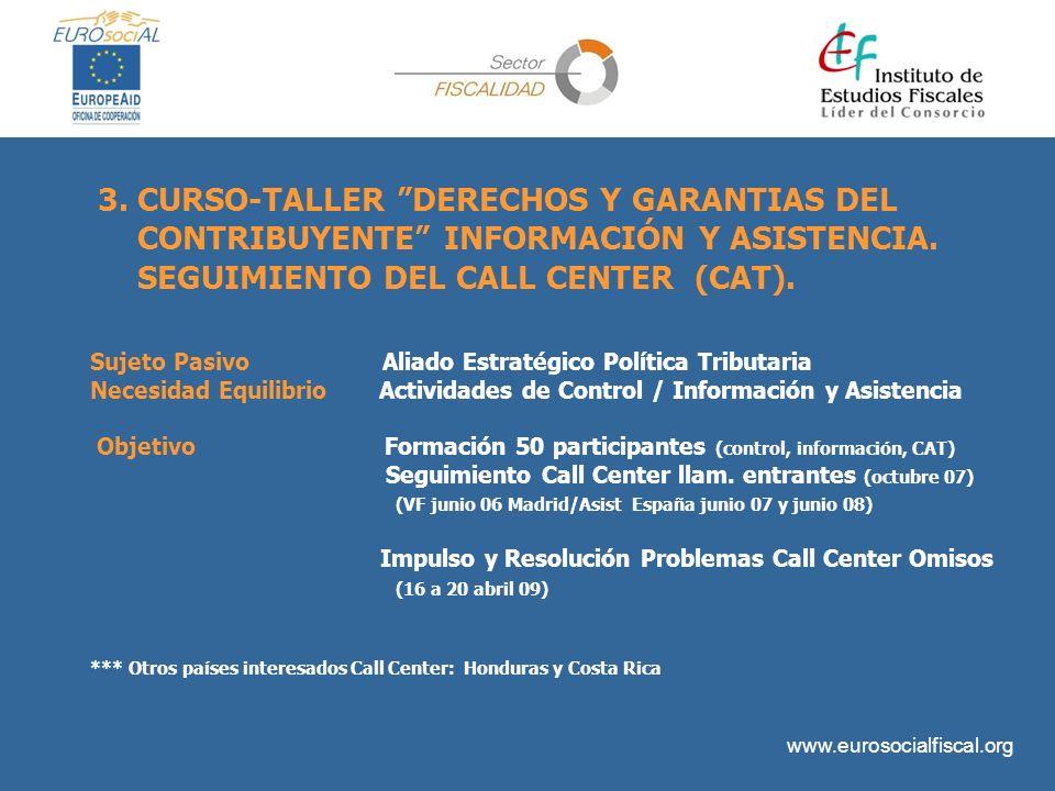 www.eurosocialfiscal.org Sujeto Pasivo Aliado Estratégico Política Tributaria Necesidad Equilibrio Actividades de Control / Información y Asistencia O