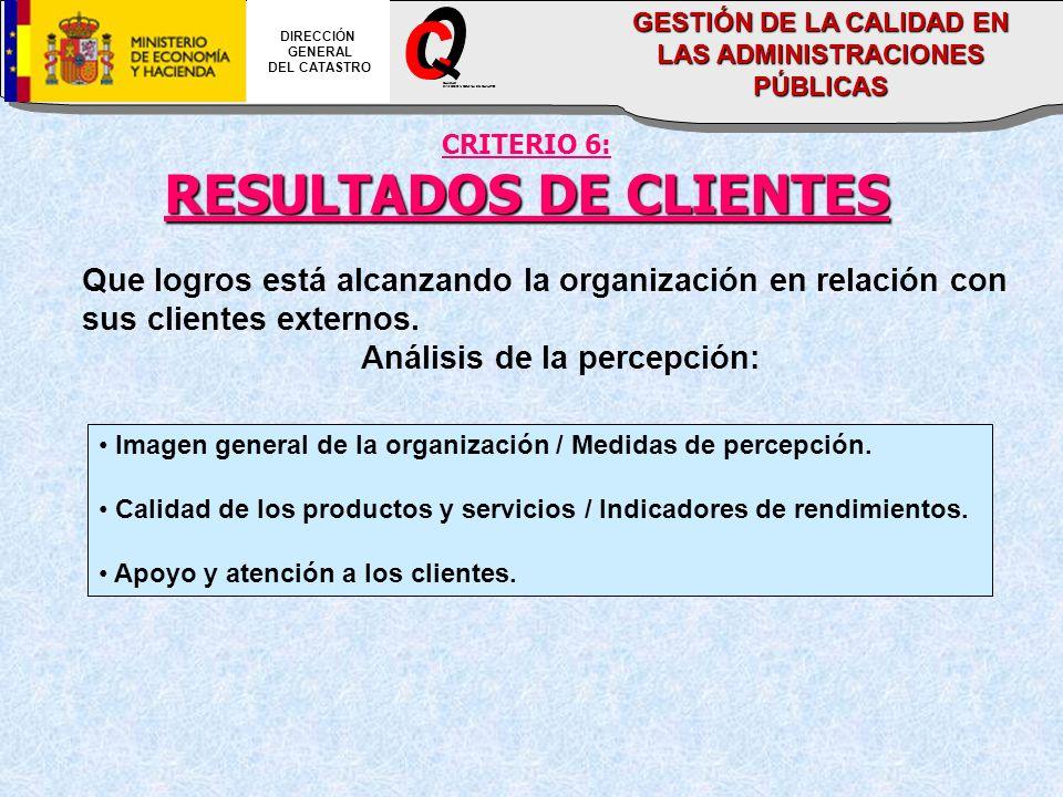 CRITERIO 6: RESULTADOS DE CLIENTES Que logros está alcanzando la organización en relación con sus clientes externos.