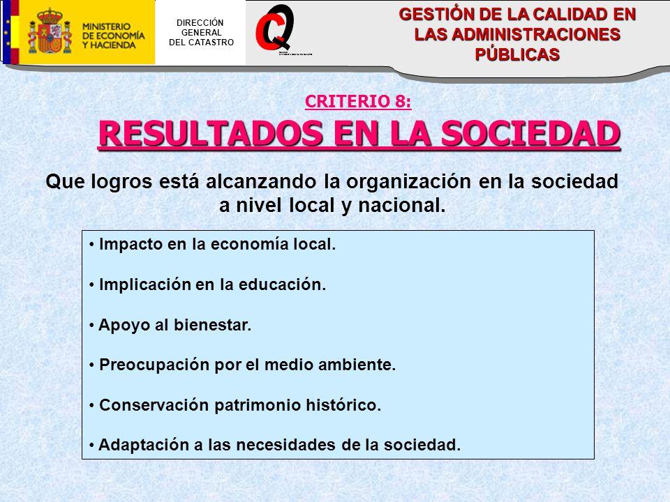 CRITERIO 8: RESULTADOS EN LA SOCIEDAD Que logros está alcanzando la organización en la sociedad a nivel local y nacional. Impacto en la economía local