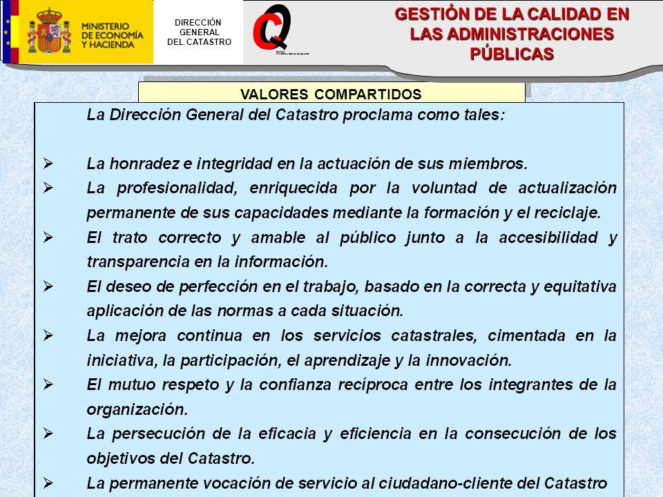 VALORES COMPARTIDOS DIRECCIÓN GENERAL DEL CATASTRO CALIDAD DIRECCION GENERAL DEL CATASTRO GESTIÓN DE LA CALIDAD EN LAS ADMINISTRACIONES PÚBLICAS