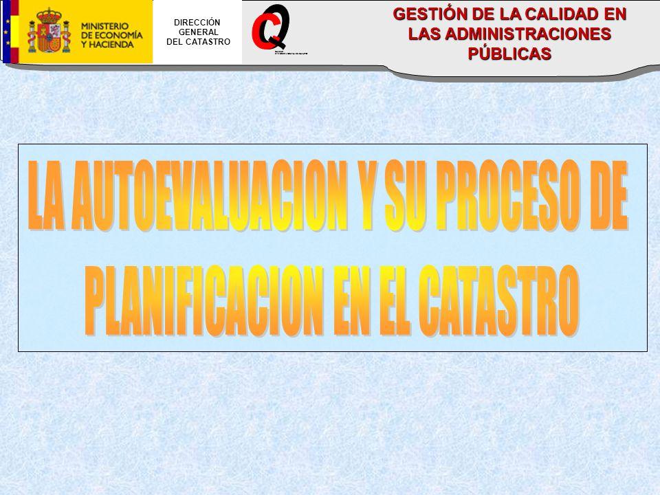 DIRECCIÓN GENERAL DEL CATASTRO CALIDAD DIRECCION GENERAL DEL CATASTRO GESTIÓN DE LA CALIDAD EN LAS ADMINISTRACIONES PÚBLICAS