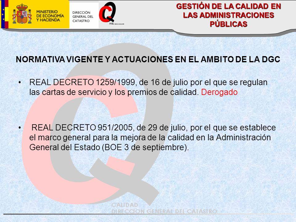 CALIDAD DIRECCION GENERAL DEL CATASTRO NORMATIVA VIGENTE Y ACTUACIONES EN EL AMBITO DE LA DGC REAL DECRETO 1259/1999, de 16 de julio por el que se reg