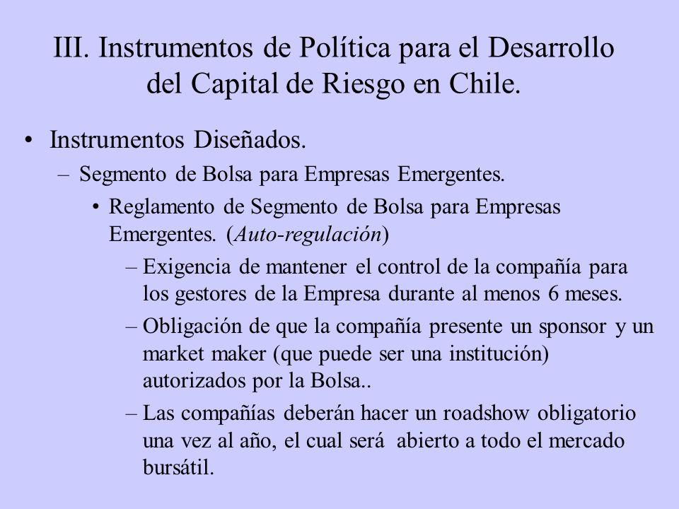 III. Instrumentos de Política para el Desarrollo del Capital de Riesgo en Chile. Instrumentos Diseñados. –Segmento de Bolsa para Empresas Emergentes.