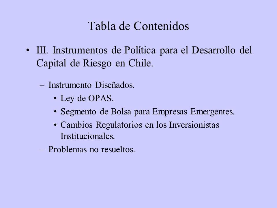 III. Instrumentos de Política para el Desarrollo del Capital de Riesgo en Chile. –Instrumento Diseñados. Ley de OPAS. Segmento de Bolsa para Empresas