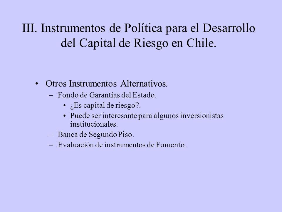 Otros Instrumentos Alternativos. –Fondo de Garantías del Estado. ¿Es capital de riesgo?. Puede ser interesante para algunos inversionistas institucion