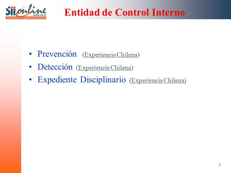 6 Entidad de Control Interno Prevención (Experiencia Chilena)Experiencia Chilena Detección (Experiencia Chilena)Experiencia Chilena Expediente Disciplinario (Experiencia Chilena)Experiencia Chilena)