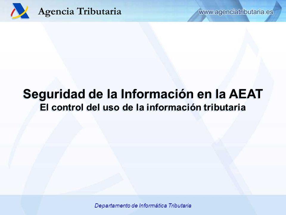 Departamento/ Servicio de …,Delegación Especial /Delegación de…, Administración de... Departamento de Informática Tributaria Seguridad de la Informaci