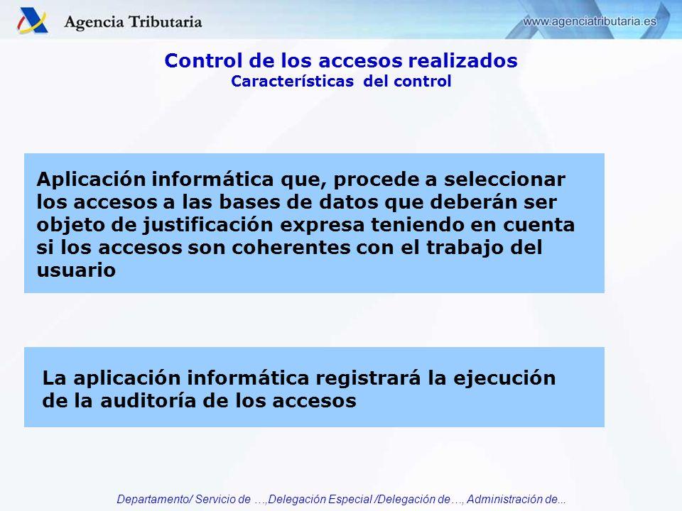 Departamento/ Servicio de …,Delegación Especial /Delegación de…, Administración de... Aplicación informática que, procede a seleccionar los accesos a