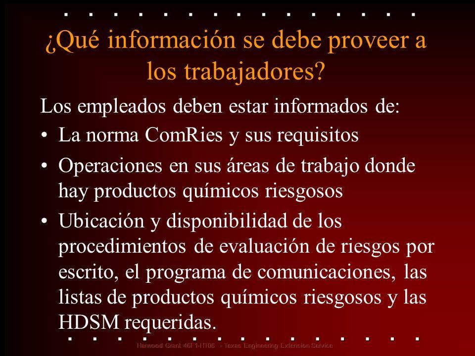 ¿Qué información se debe proveer a los trabajadores? La norma ComRies y sus requisitos Operaciones en sus áreas de trabajo donde hay productos químico