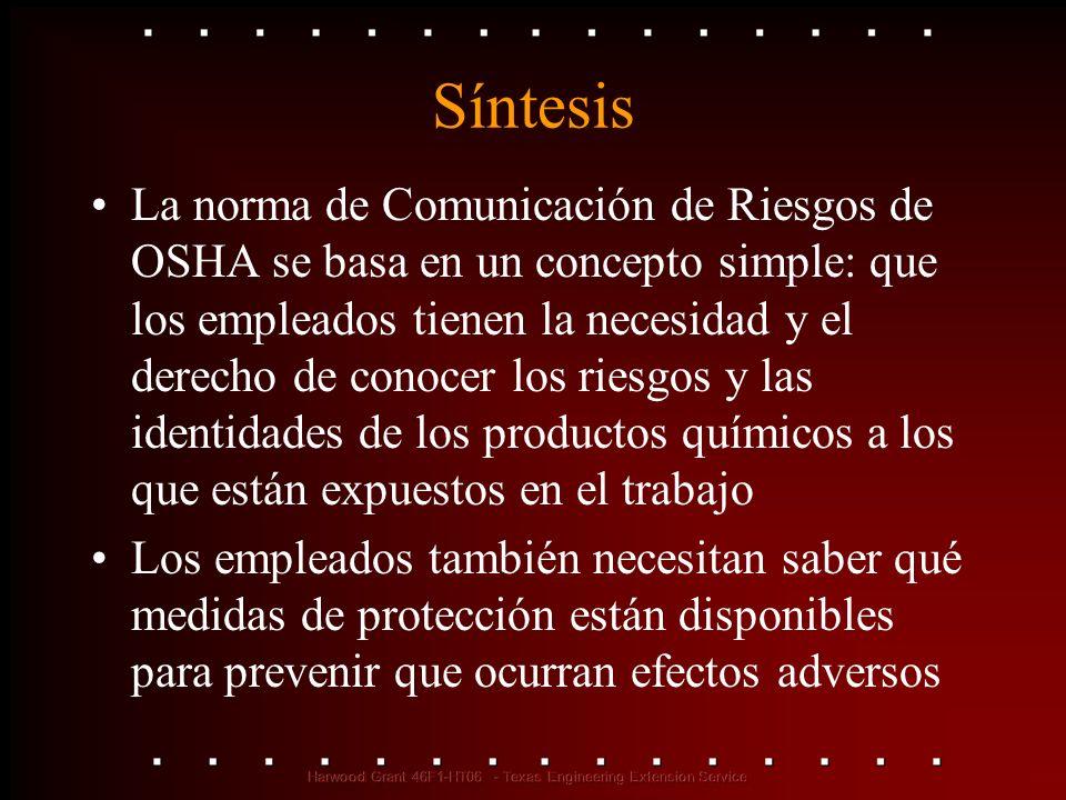 Síntesis La norma de Comunicación de Riesgos de OSHA se basa en un concepto simple: que los empleados tienen la necesidad y el derecho de conocer los