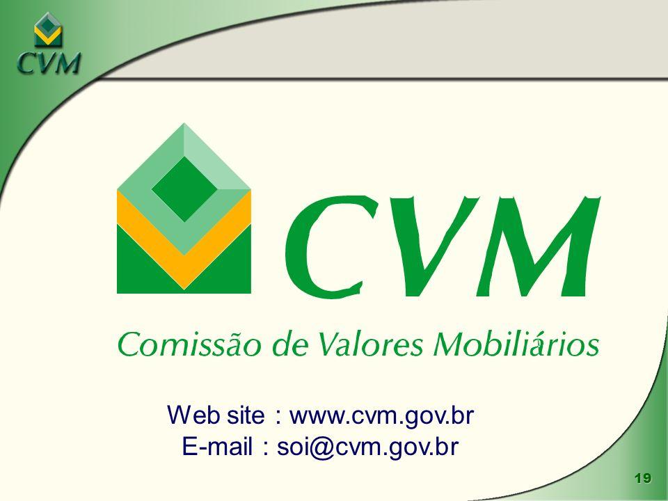 19 Web site : www.cvm.gov.br E-mail : soi@cvm.gov.br