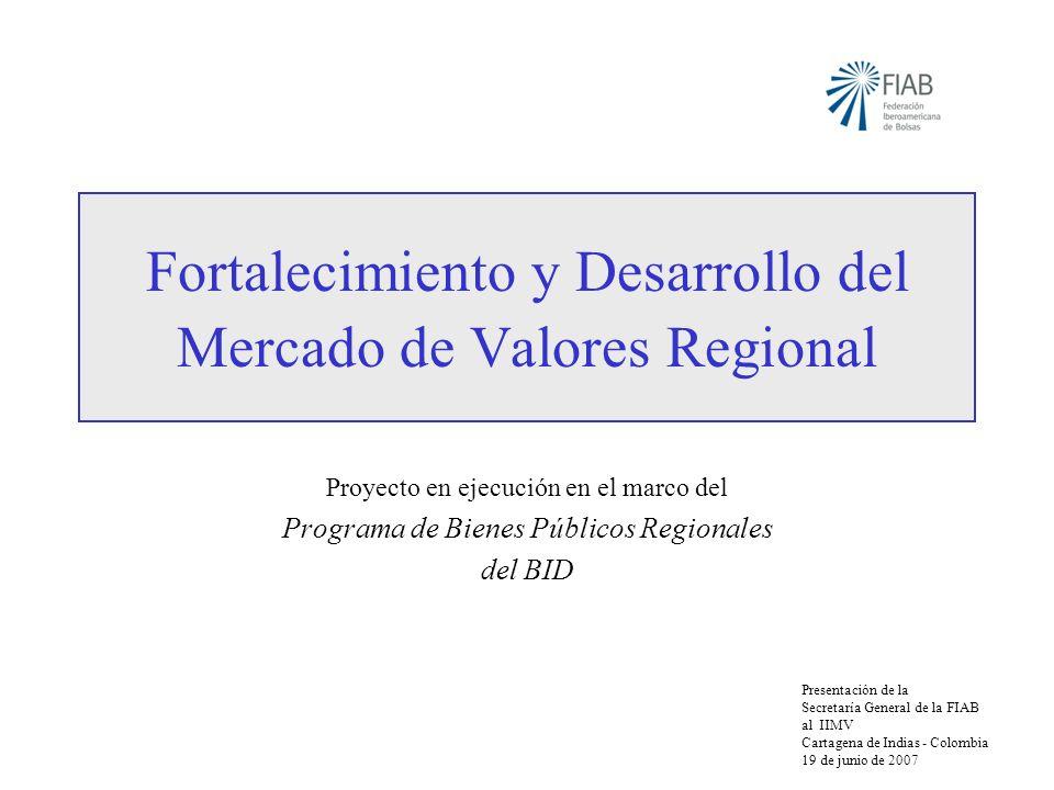 Fortalecimiento y Desarrollo del Mercado de Valores Regional Proyecto en ejecución en el marco del Programa de Bienes Públicos Regionales del BID Pres