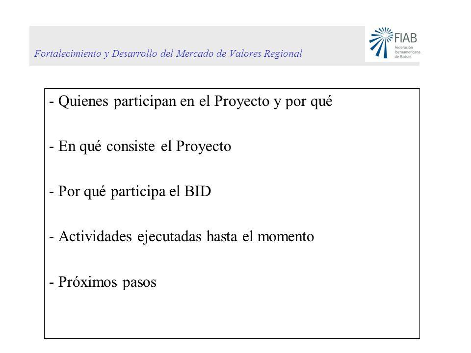 Fortalecimiento y Desarrollo del Mercado de Valores Regional - Quienes participan en el Proyecto y por qué - En qué consiste el Proyecto - Por qué par