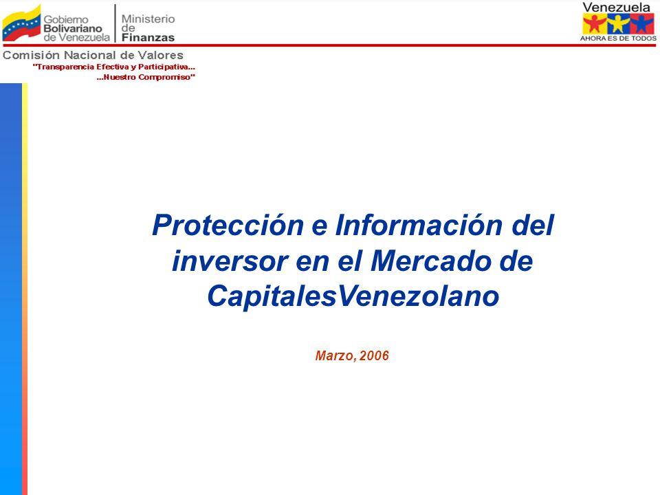 Comisión Nacional de Valores Protección e Información del inversor en el Mercado de CapitalesVenezolano Marzo, 2006