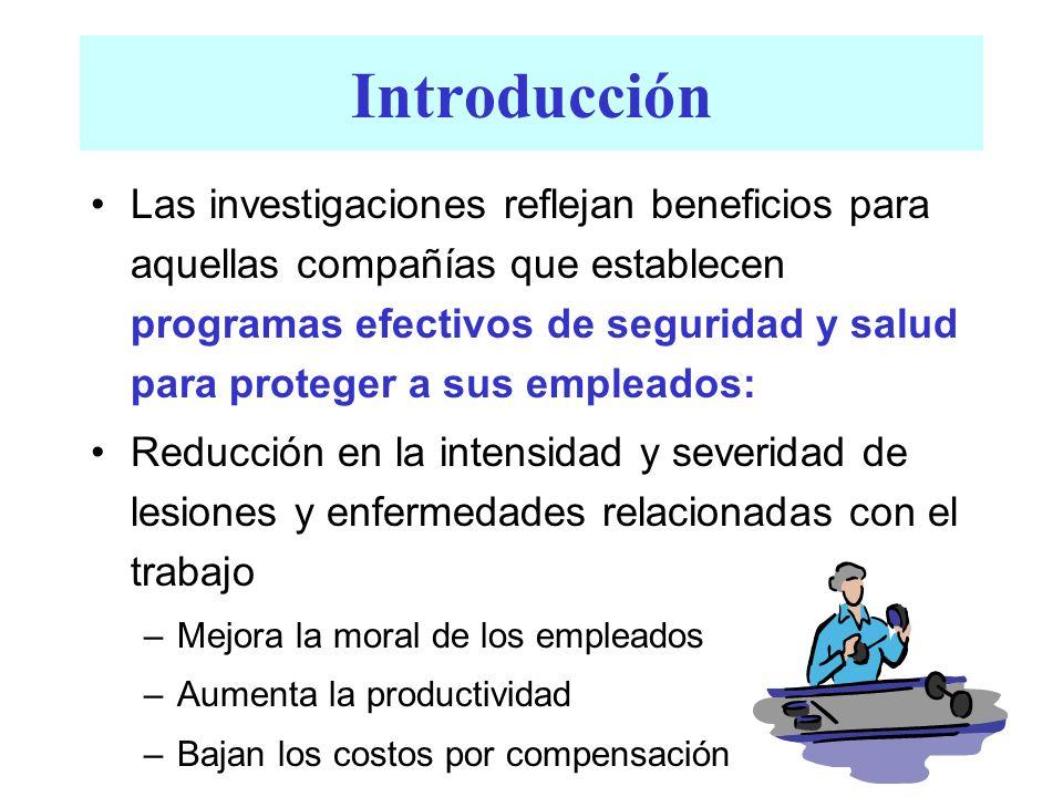 Introducción Las investigaciones reflejan beneficios para aquellas compañías que establecen programas efectivos de seguridad y salud para proteger a s