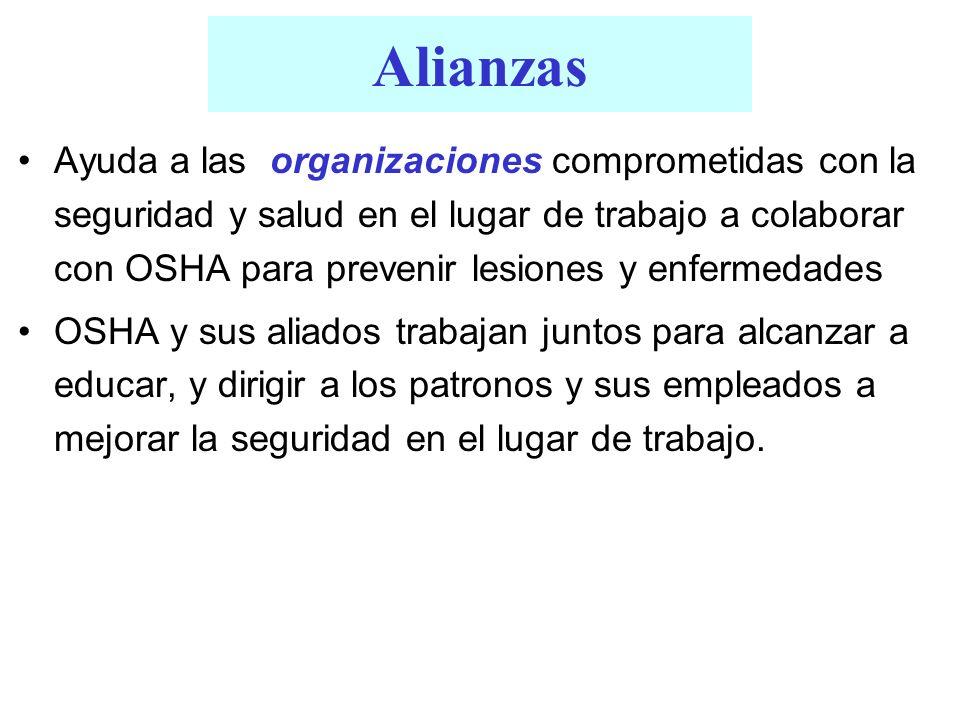 Alianzas Ayuda a las organizaciones comprometidas con la seguridad y salud en el lugar de trabajo a colaborar con OSHA para prevenir lesiones y enferm