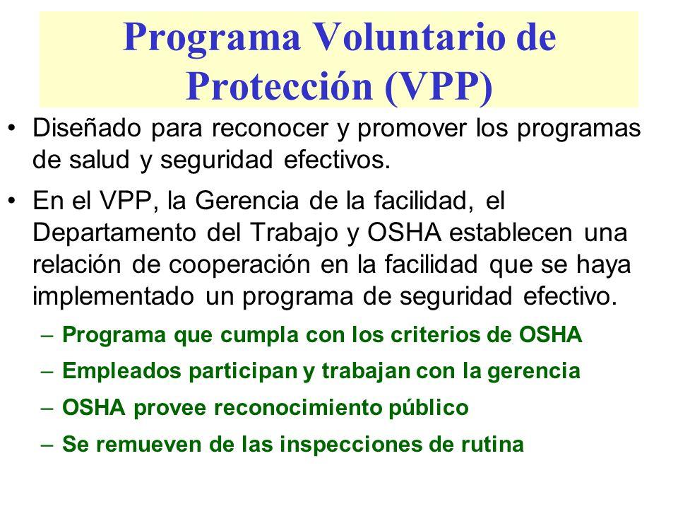 Programa Voluntario de Protección (VPP) Diseñado para reconocer y promover los programas de salud y seguridad efectivos. En el VPP, la Gerencia de la