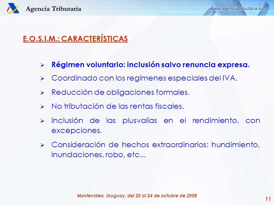 11 Montevideo, Uruguay, del 20 al 24 de octubre de 2008 E.O.S.I.M.: CARACTERÍSTICAS Régimen voluntario: inclusión salvo renuncia expresa. Coordinado c