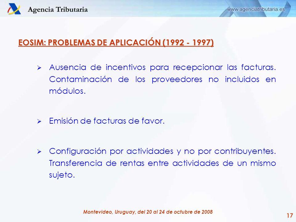 17 Montevideo, Uruguay, del 20 al 24 de octubre de 2008 EOSIM: PROBLEMAS DE APLICACIÓN (1992 - 1997) Ausencia de incentivos para recepcionar las factu