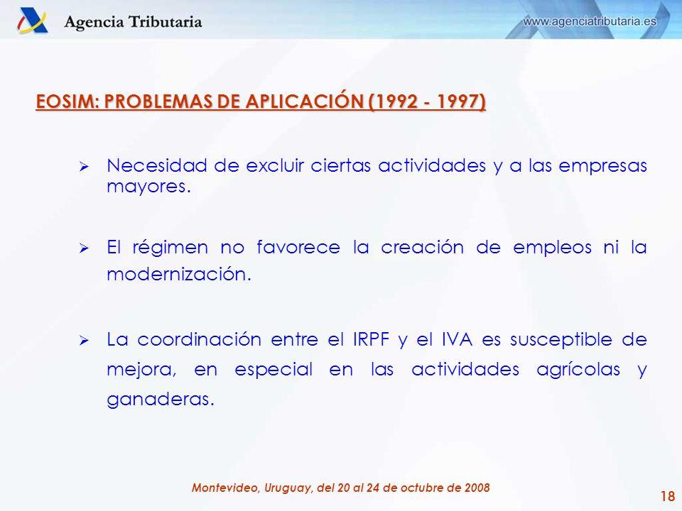 18 Montevideo, Uruguay, del 20 al 24 de octubre de 2008 EOSIM: PROBLEMAS DE APLICACIÓN (1992 - 1997) Necesidad de excluir ciertas actividades y a las