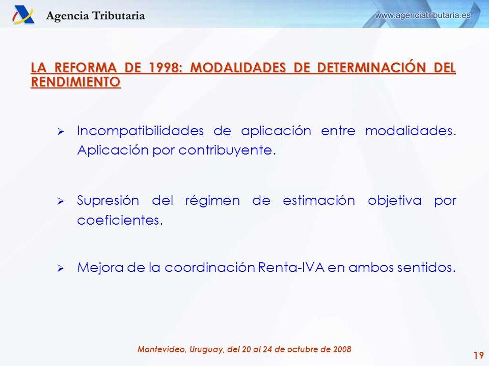 19 Montevideo, Uruguay, del 20 al 24 de octubre de 2008 LA REFORMA DE 1998: MODALIDADES DE DETERMINACIÓN DEL RENDIMIENTO Incompatibilidades de aplicac