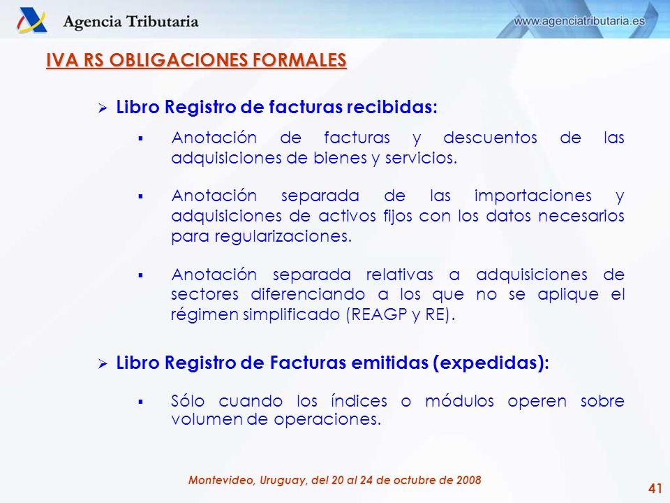 41 Montevideo, Uruguay, del 20 al 24 de octubre de 2008 IVA RS OBLIGACIONES FORMALES Libro Registro de facturas recibidas: Anotación de facturas y des