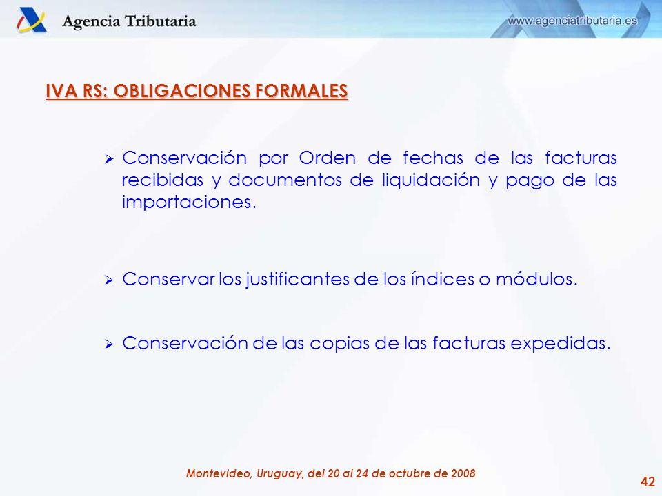42 Montevideo, Uruguay, del 20 al 24 de octubre de 2008 IVA RS: OBLIGACIONES FORMALES Conservación por Orden de fechas de las facturas recibidas y doc