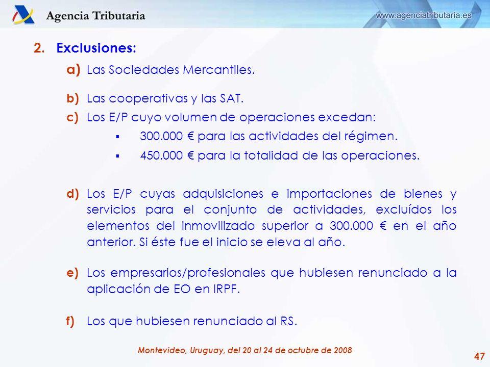 47 Montevideo, Uruguay, del 20 al 24 de octubre de 2008 2.Exclusiones: a) Las Sociedades Mercantiles. b) Las cooperativas y las SAT. c) Los E/P cuyo v