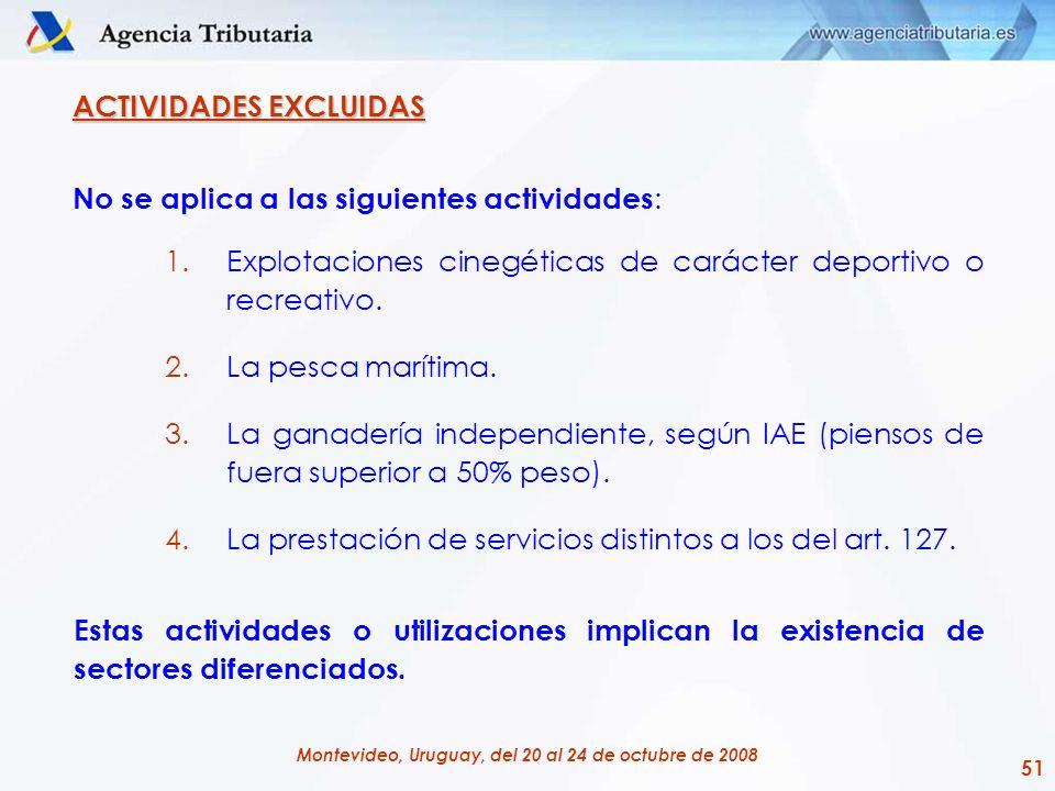 51 Montevideo, Uruguay, del 20 al 24 de octubre de 2008 ACTIVIDADES EXCLUIDAS No se aplica a las siguientes actividades : 1.Explotaciones cinegéticas