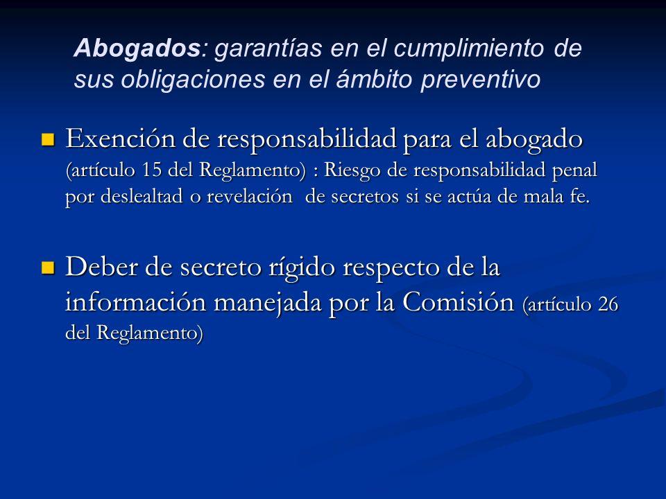 Exención de responsabilidad para el abogado (artículo 15 del Reglamento) : Riesgo de responsabilidad penal por deslealtad o revelación de secretos si