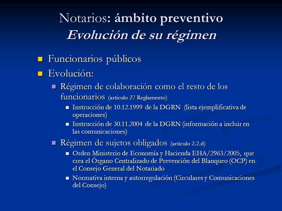 Notarios: ámbito preventivo Evolución de su régimen Funcionarios públicos Funcionarios públicos Evolución: Evolución: Régimen de colaboración como el