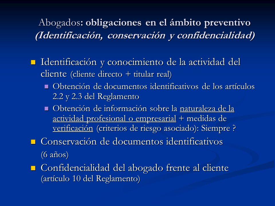 Abogados: obligaciones en el ámbito preventivo (Identificación, conservación y confidencialidad) Identificación y conocimiento de la actividad del cli