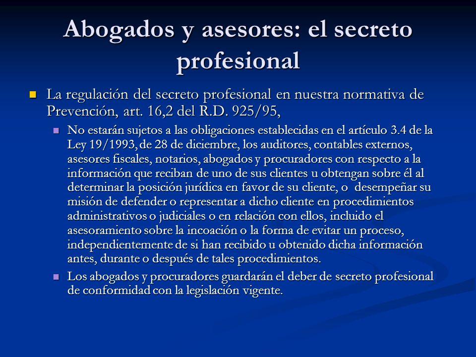 Abogados y asesores: el secreto profesional La regulación del secreto profesional en nuestra normativa de Prevención, art. 16,2 del R.D. 925/95, La re