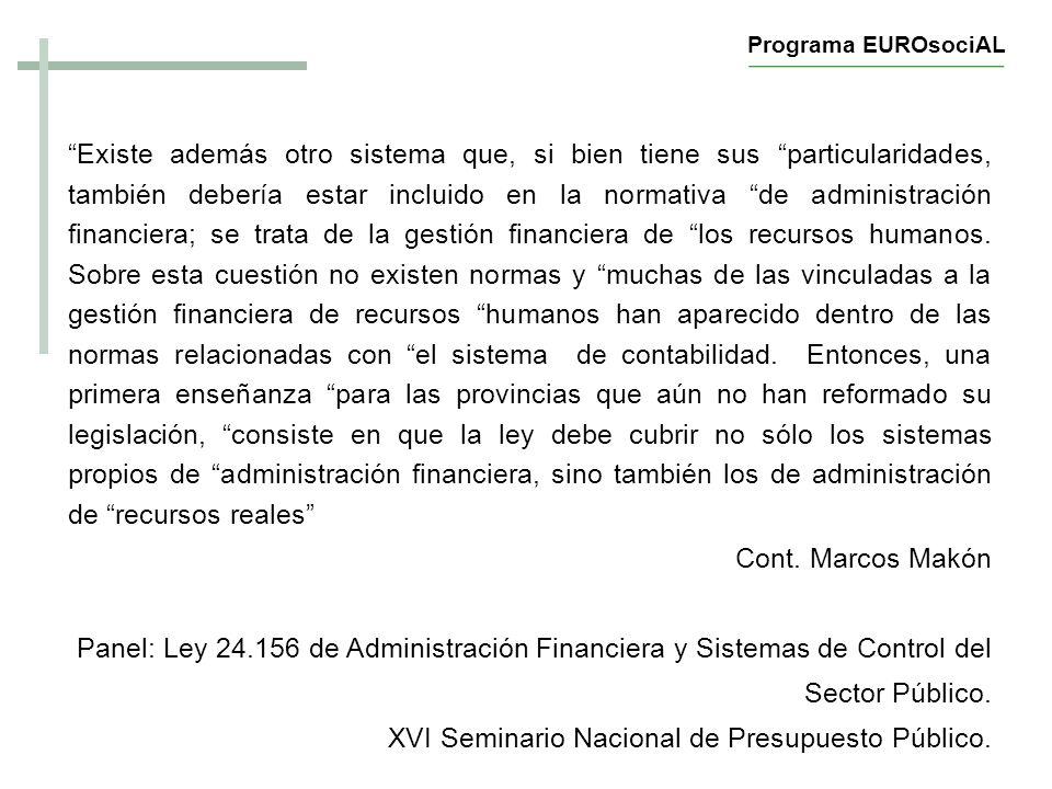 PROGRAMA DE REFORMA DE LA ADMINISTRACION FINANCIERA GUBERNAMENTAL REFORMA SISTEMAS VINCULADOS CON LA ADMINISTRACION FINANCIERA SISTEMAS DE ADMINISTRACION DE RECURSOS HUMANOS INTERRELACION DE SISTEMAS CENTRALIZACION NORMATIVA DESCENTRALIZACION OPERATIVA INTERRELACION DE SISTEMAS CENTRALIZACION NORMATIVA DESCENTRALIZACION OPERATIVA Programa EUROsociAL
