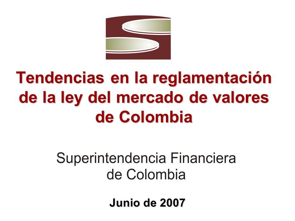 Tendencias en la reglamentación de la ley del mercado de valores de Colombia Junio de 2007