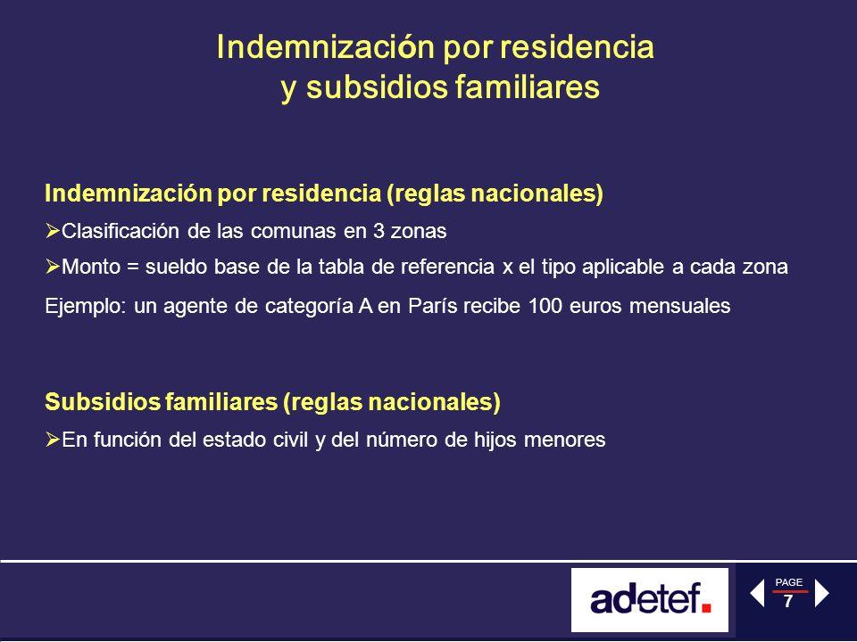 PAGE 7 Indemnizaci ó n por residencia y subsidios familiares Indemnización por residencia (reglas nacionales) Clasificación de las comunas en 3 zonas